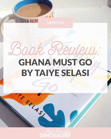 Book Review: Ghana Must Go by Taiye Selasi