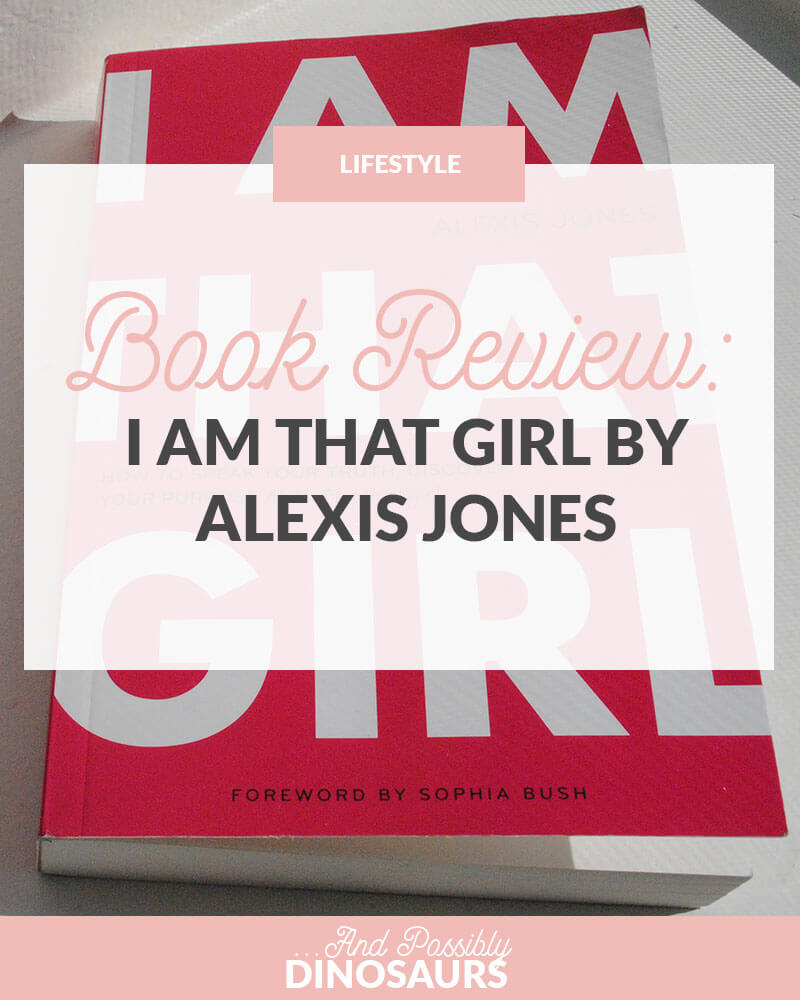 Book Review: I Am That Girl by Alexis Jones