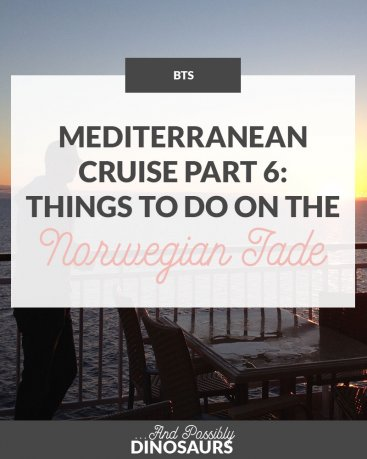 Mediterranean Cruise Part 6: Things to Do on the Norwegian Jade