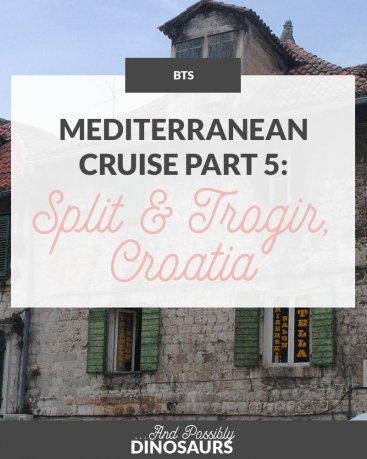 Mediterranean Cruise Part 5: Split & Trogir, Croatia