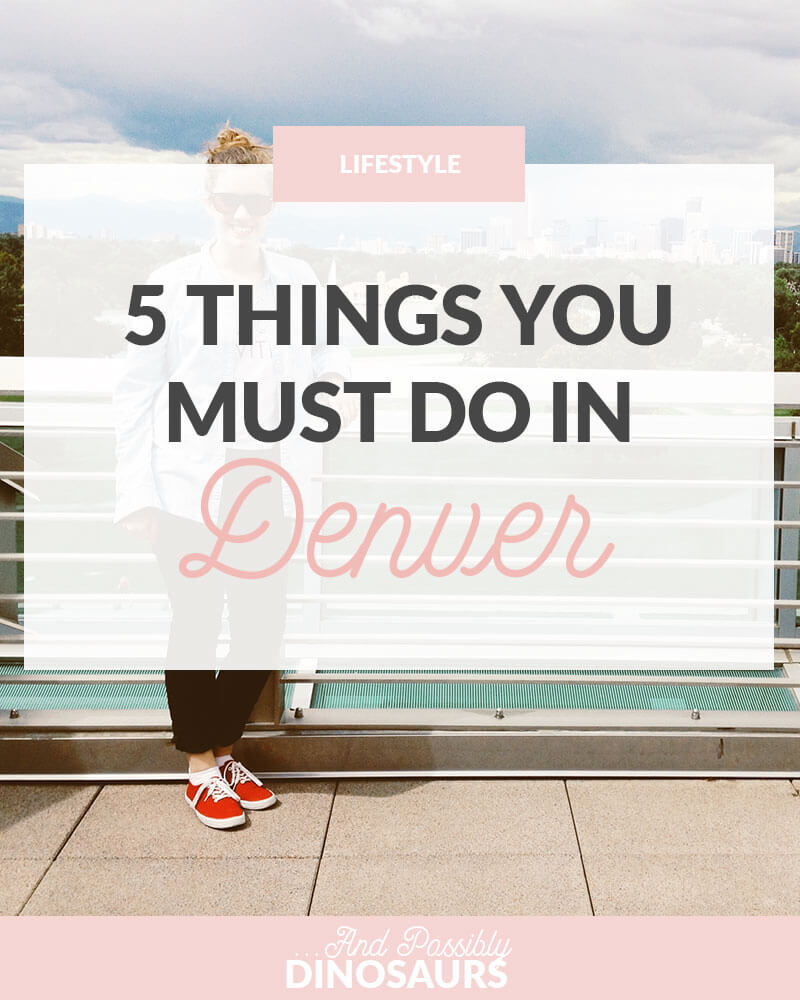 5 Things You Must Do in Denver