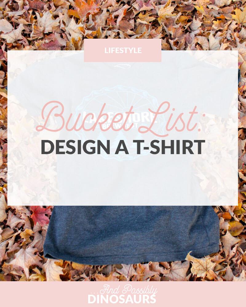 Bucket List: Design a T-Shirt