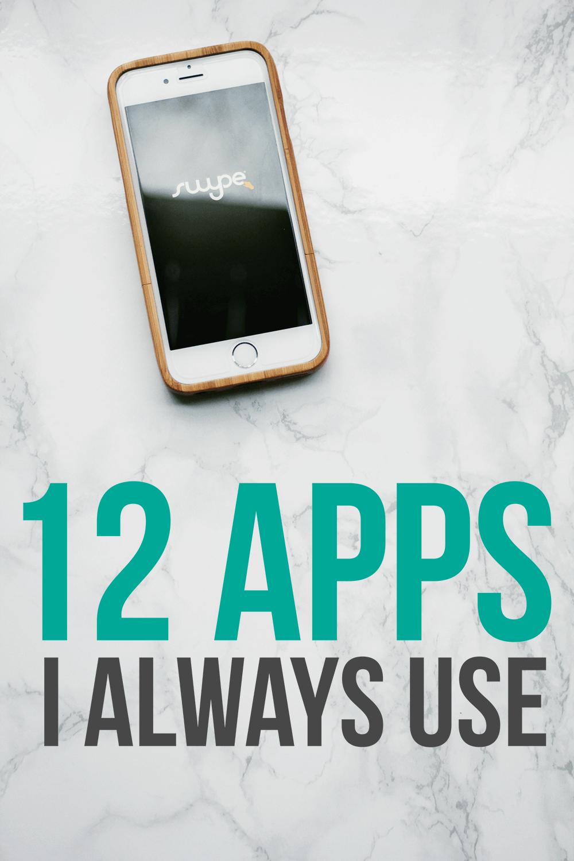 12 Apps I Always Use