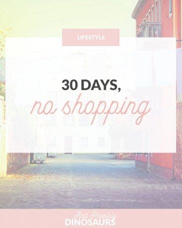 30 Days, No Shopping