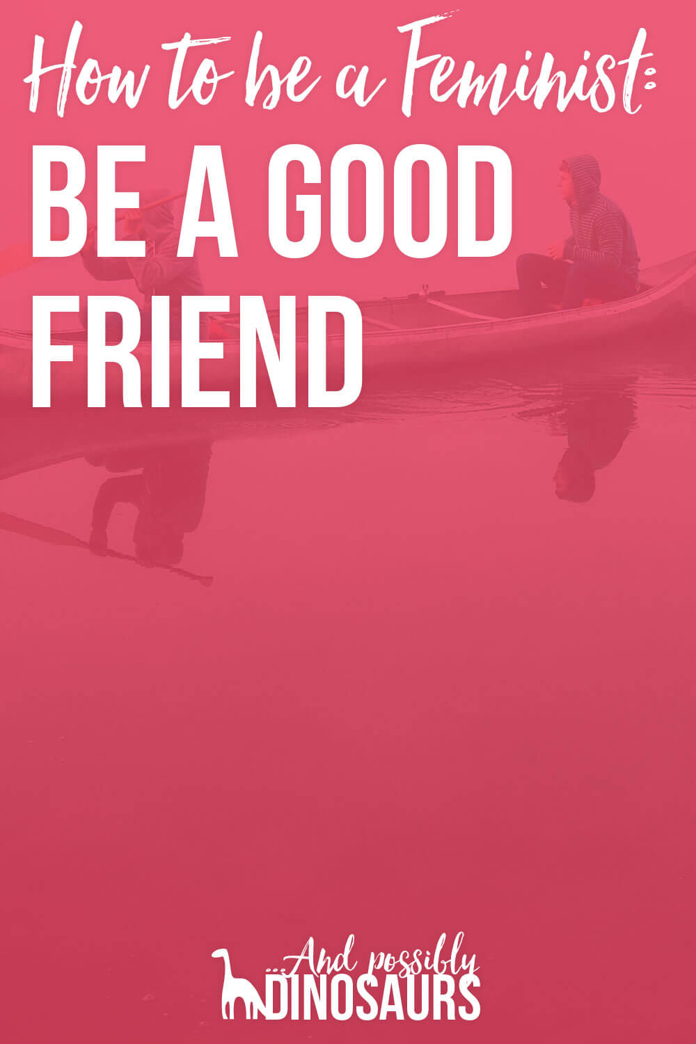 Being a feminist means being a good friend. Sounds really easy, right? Be a good friend! Well, sometimes it isn't as easy it sounds. Click through to learn how to be a good friend!