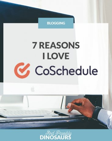 7 Reasons I Love CoSchedule