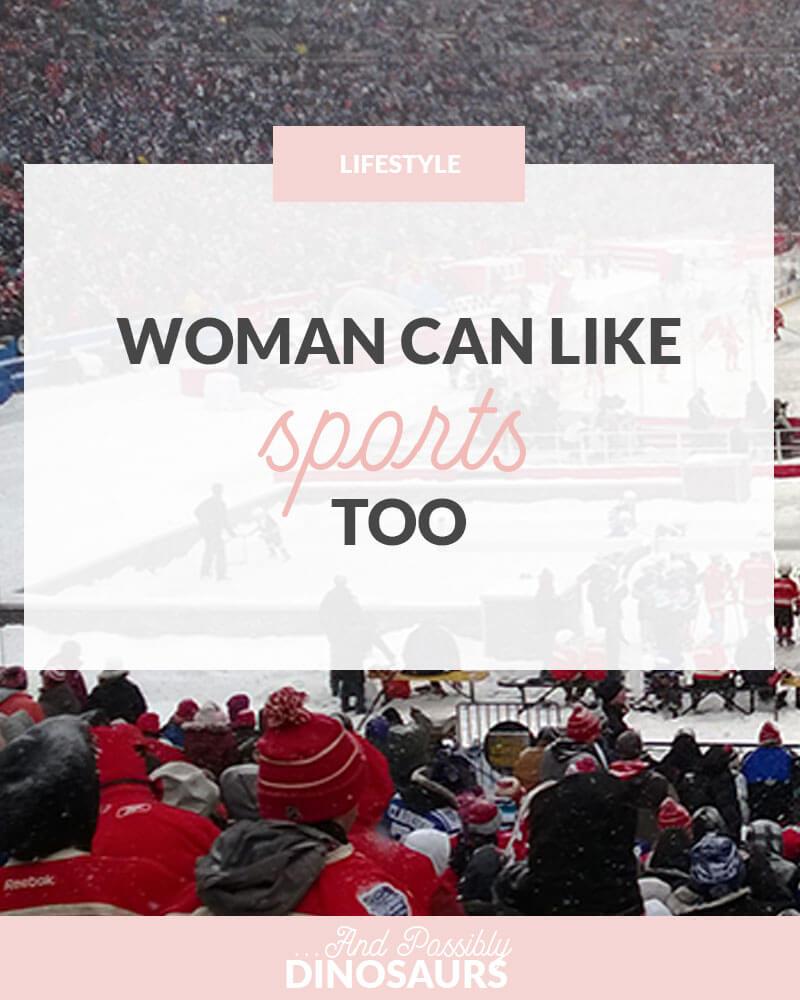 Women Can Like Sports, Too