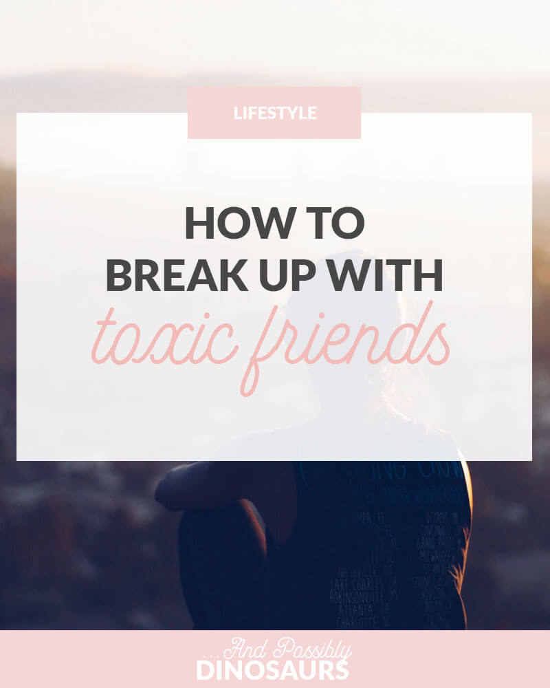 How to Break Up with Toxic Friends