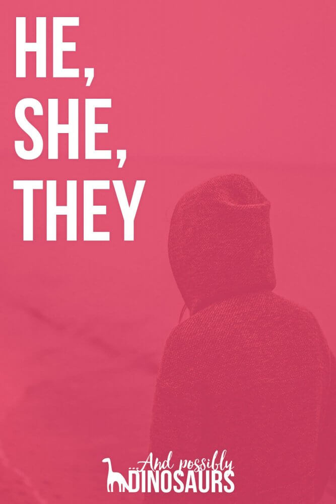 He, She, They