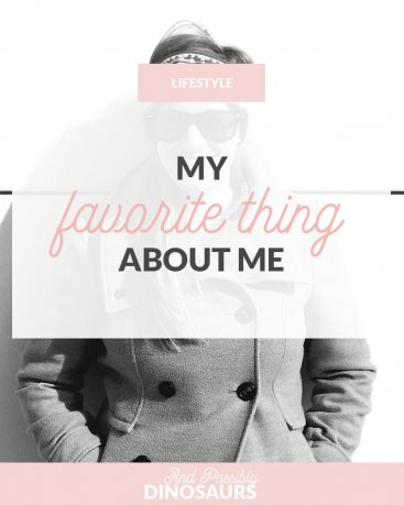 My Favorite Thing About Me