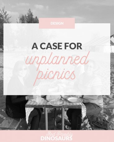 A Case for Unplanned Picnics