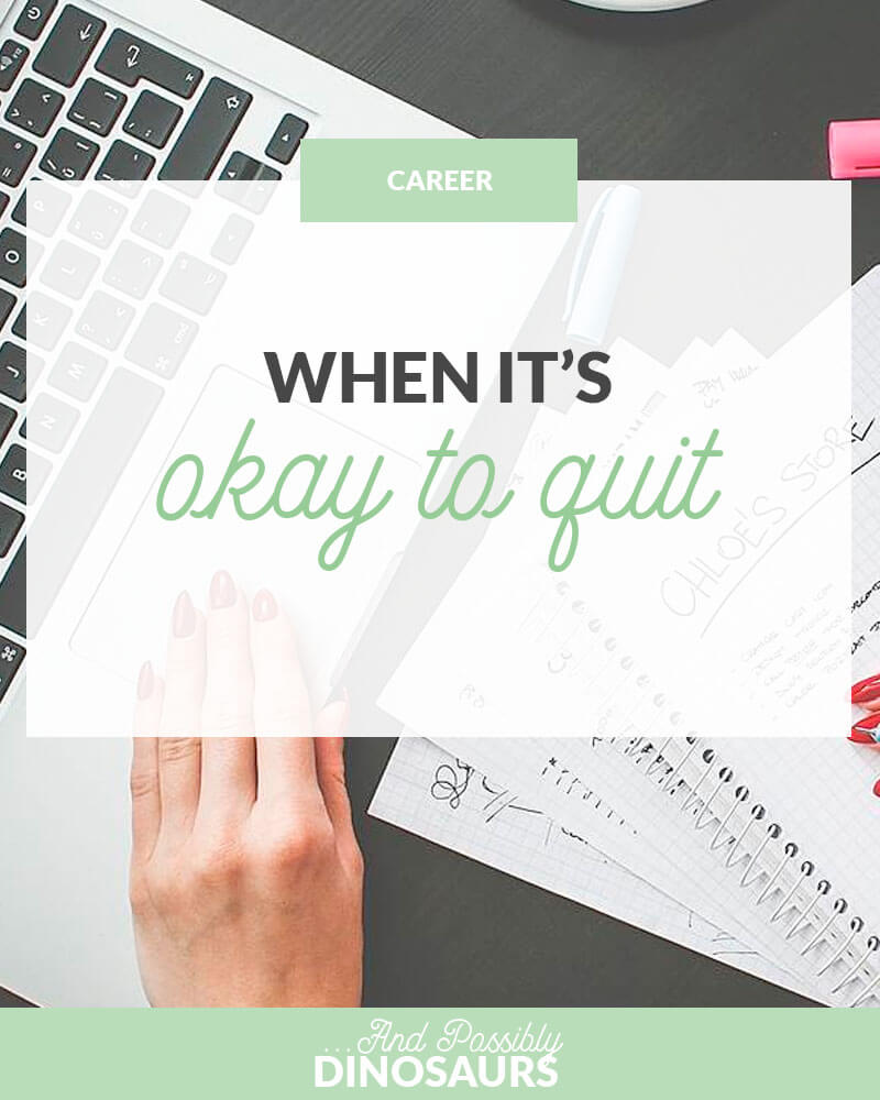 "Quitting anything is hard. It's never going to ""feel right."" It's going to be awkward, and you're going to doubt yourself. So, how do you know when it's okay to quit? Click through to find out."