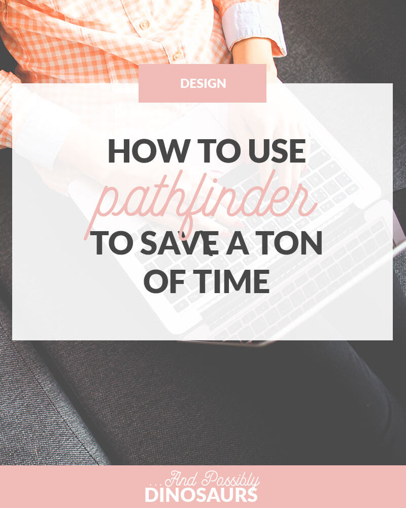 How to Use Pathfinder to Save a Ton of Time