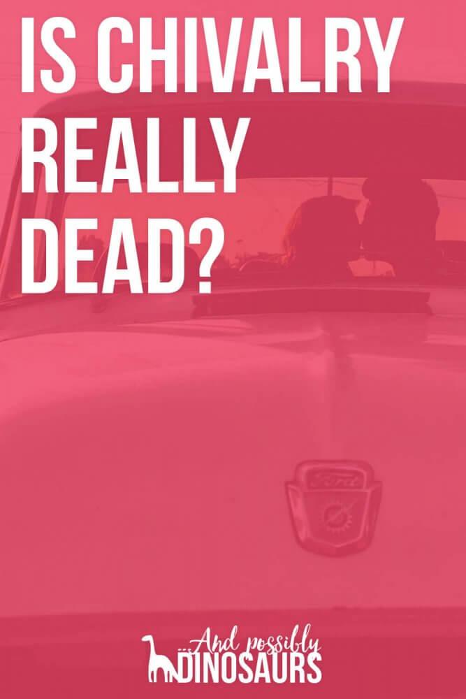 Is Chivalry Really Dead?