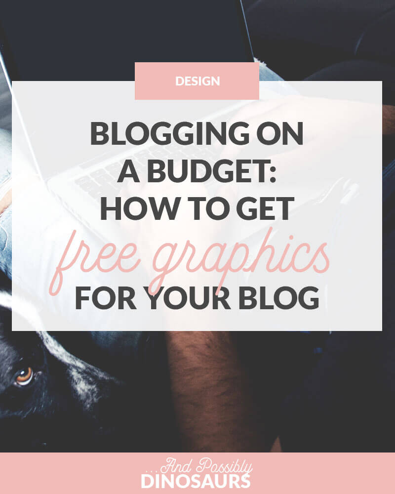 Blogging on a Budget: How to Get Free Graphics for Your Blog