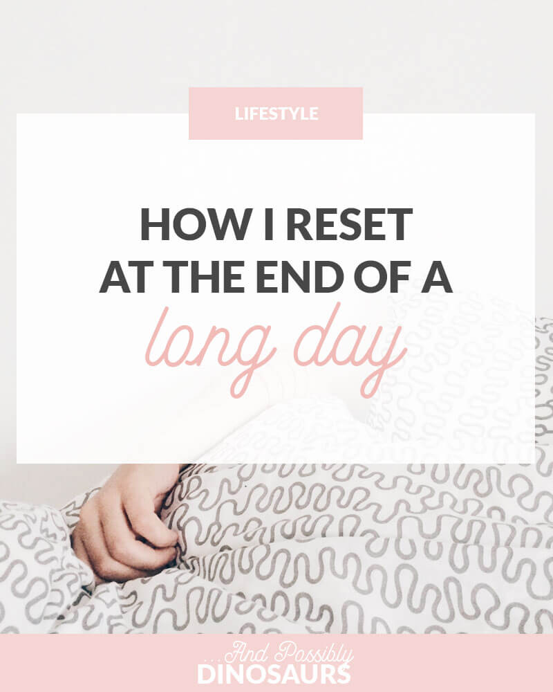 How I Reset at the End of a Long Day