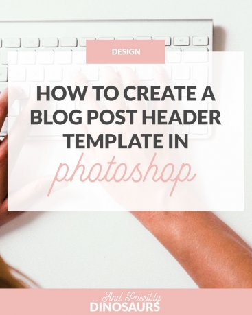 How to Create a Blog Post Header Template in Photoshop
