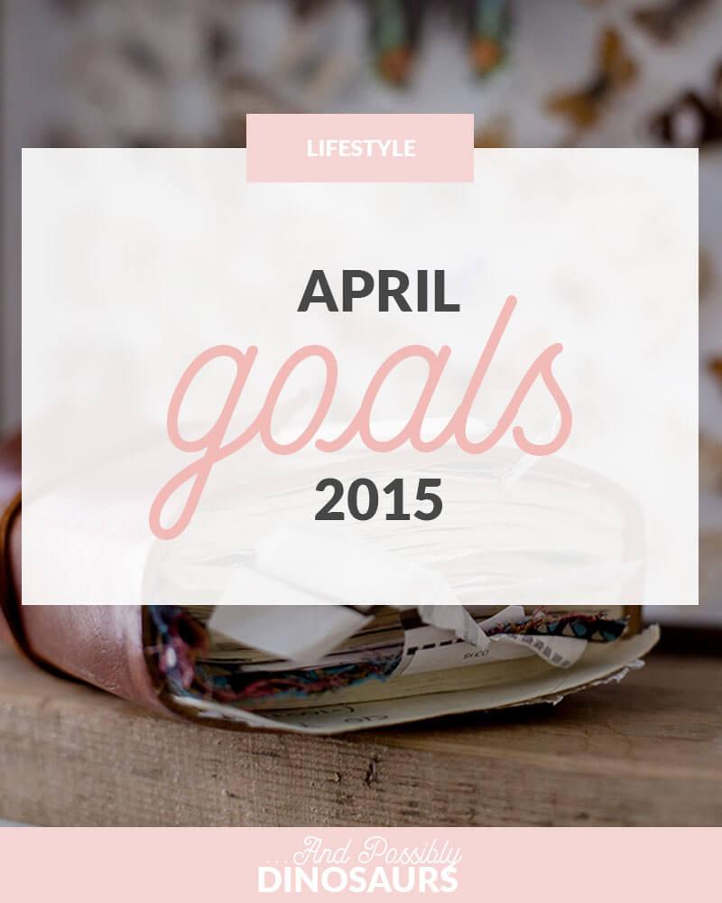 April 2015 Goals