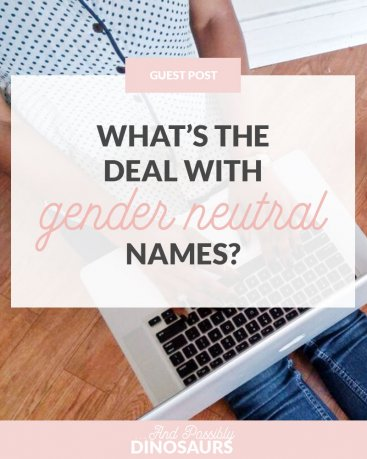 What's the Deal with Gender Neutral Names?
