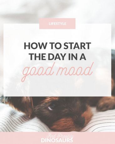 How to Start the Day in a Good Mood