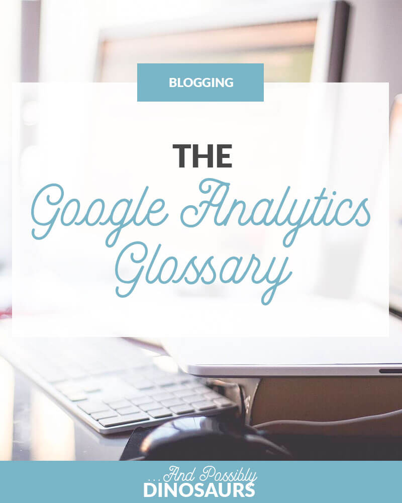 The Google Analytics Glossary