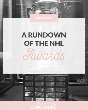 Guest Post: A Rundown of the NHL Awards