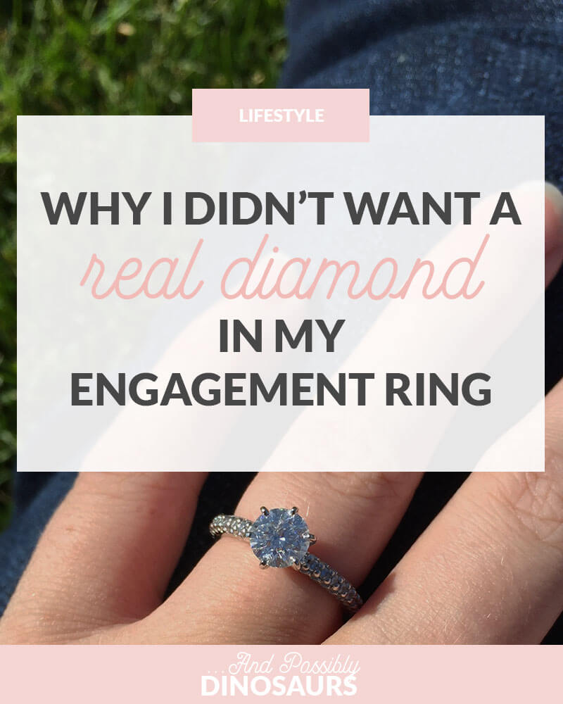 Why I Didn't Want a Real Diamond in My Engagement Ring