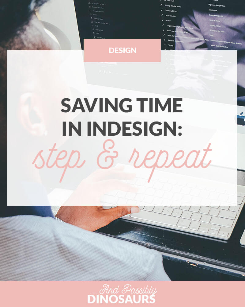 Saving Time in InDesign: Step and Repeat