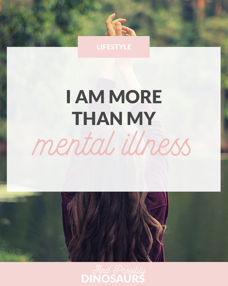 I Am More Than My Mental Illness