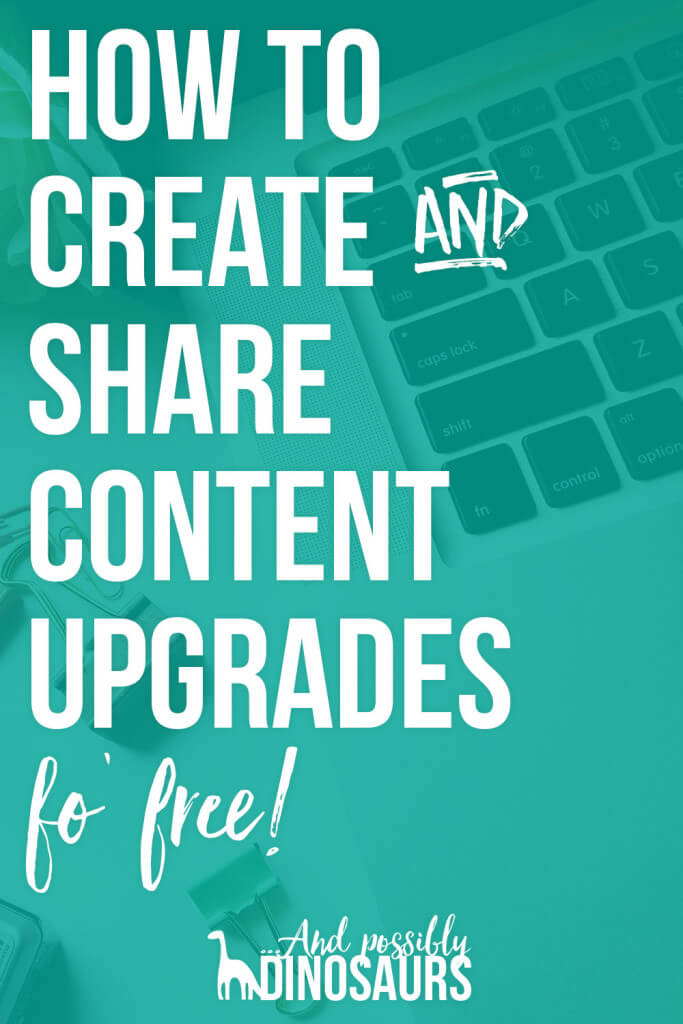 How to Create and Share Content Upgrades for Free!