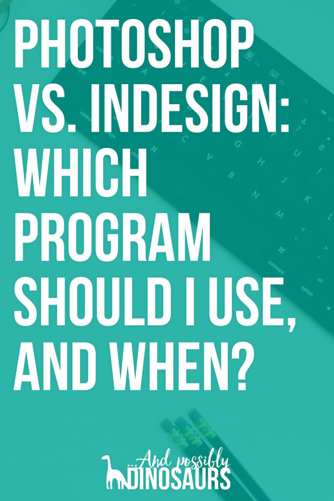 Photoshop and InDesign are great both great programs. But they've got totally different uses. So, how are you supposed to know which one to use in different situations? I'll tell you!