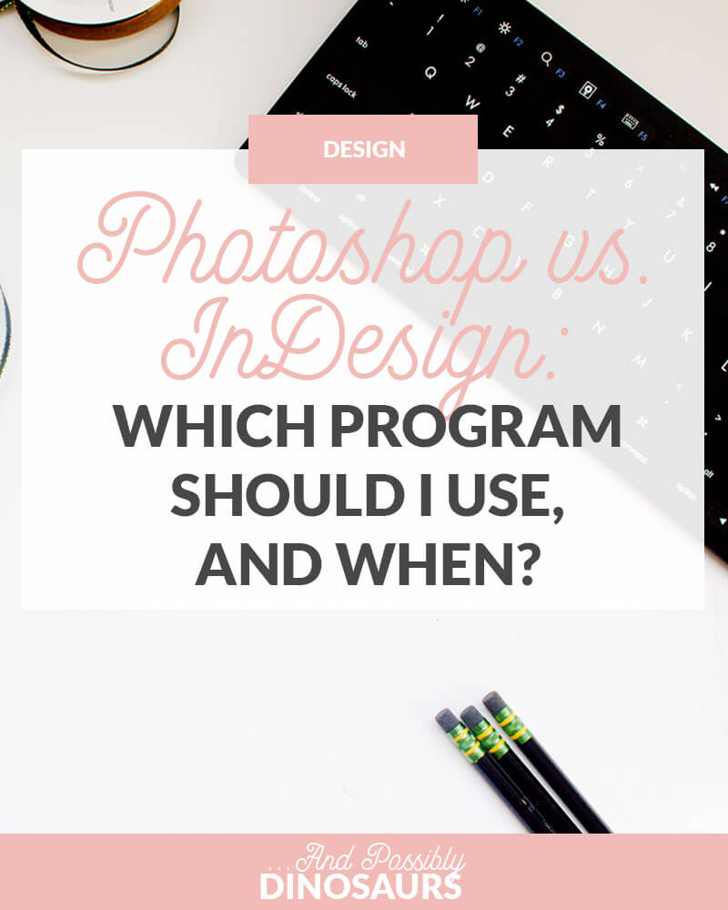 Not sure whether to use Photoshop or InDesign for certain projects? You're in luck! Here's a comprehensive Photoshop vs. InDesign Guide on which program you should use, and when!