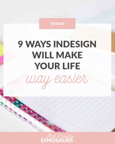 We all want to make our lives easier, right? Well, luckily, InDesign can help! If you're a blogger spending too much time trying to grow your email list or increase pageviews, InDesign can help! Here are 9 ways InDesign will make your life WAY easier!