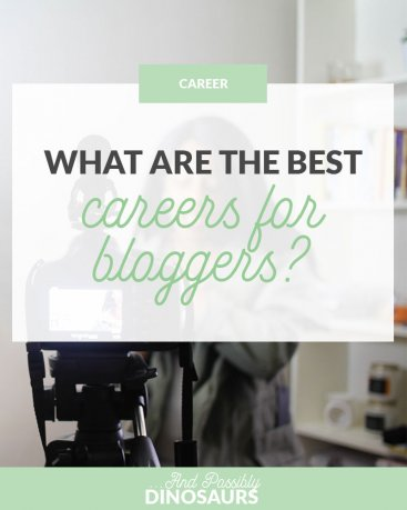 What are the Best Careers for Bloggers?