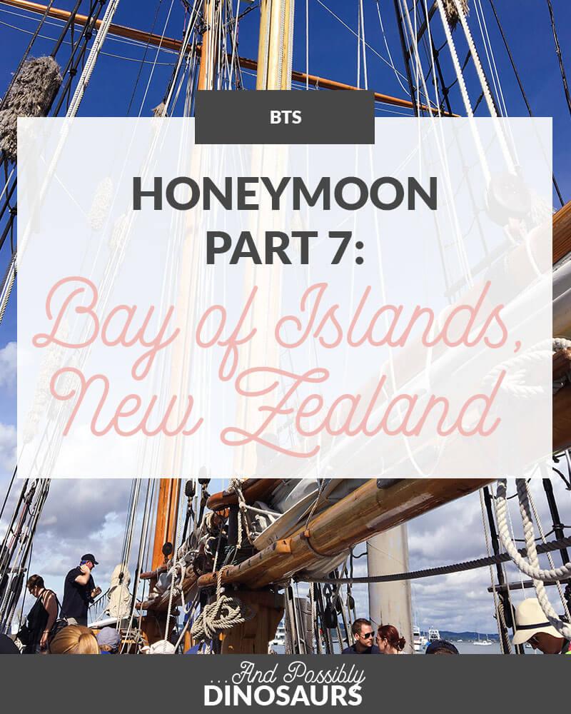 Honeymoon, Part 7: Bay of Islands, New Zealand
