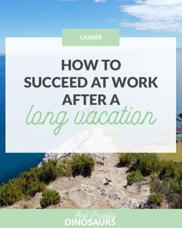 How to Succeed at Work After a Long Vacation