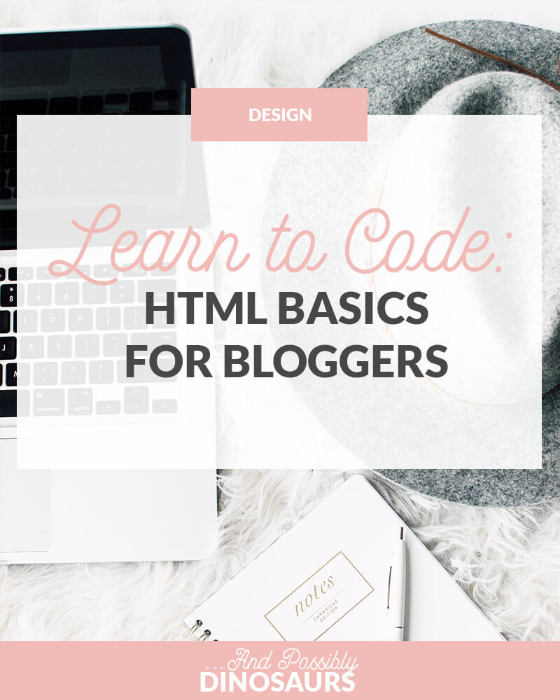Learn to Code: HTML Basics for Bloggers