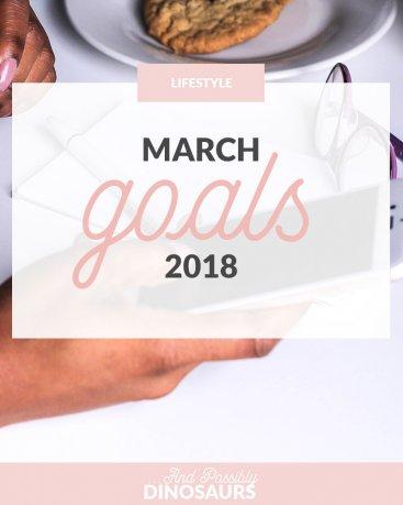 March Goals 2018