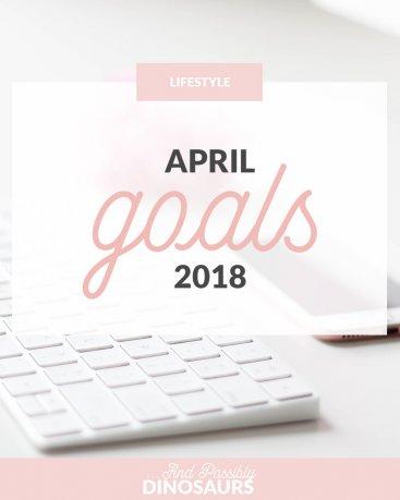 April Goals 2018