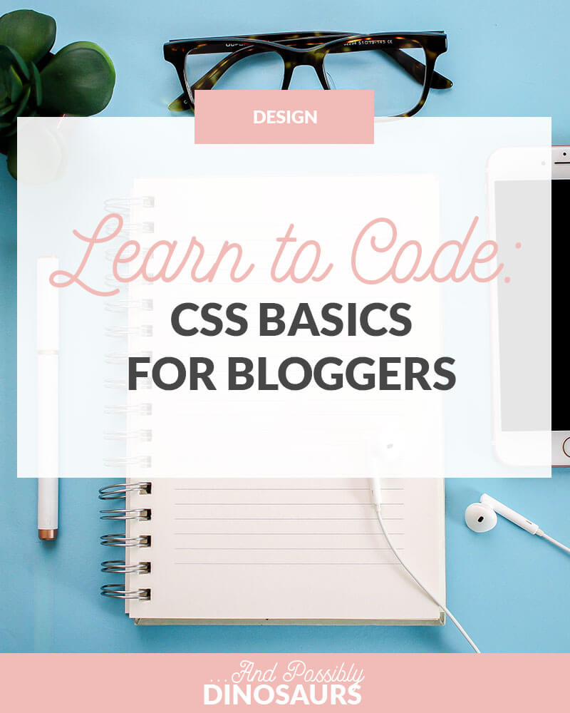 Learn to Code: CSS Basics for Bloggers