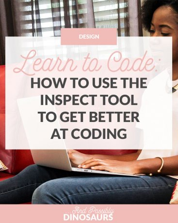Learn to Code: How to Use the Inspect Tool to Get Better at Coding
