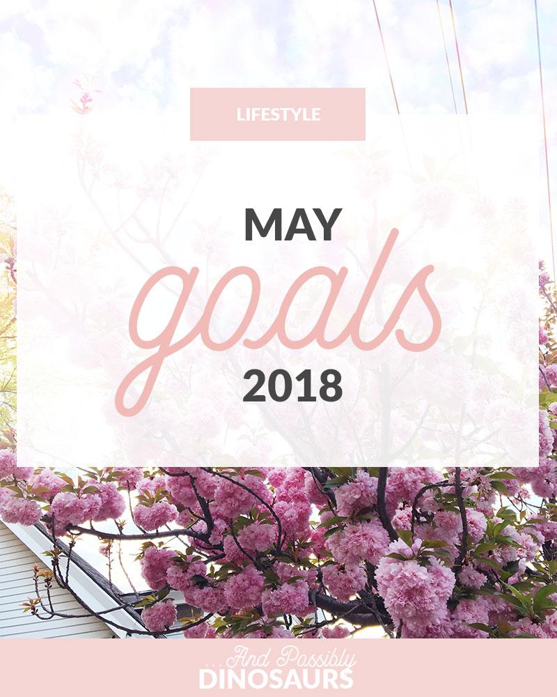 May Goals 2018