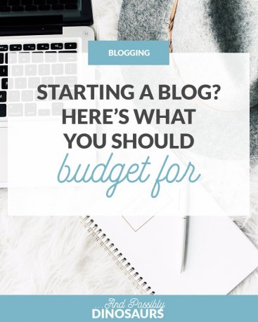 Starting a Blog? Here's What You Should Budget For