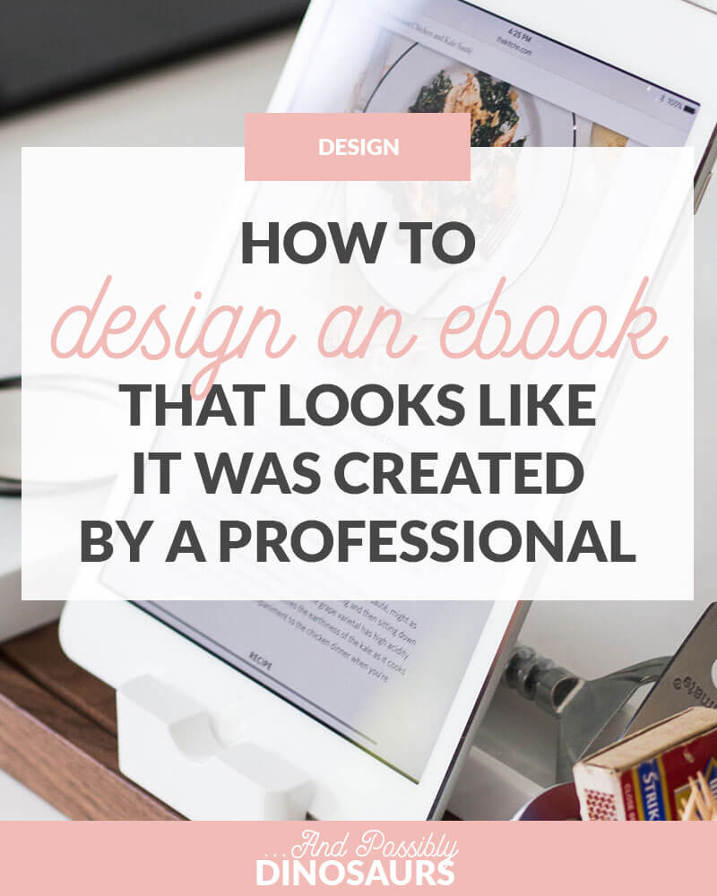 How to Design an Ebook That Looks Like It Was Created by a Professional
