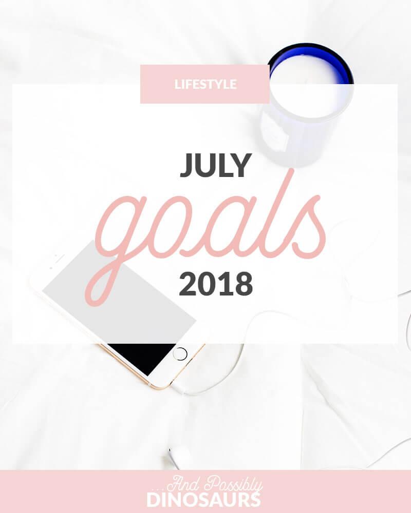 July Goals 2018