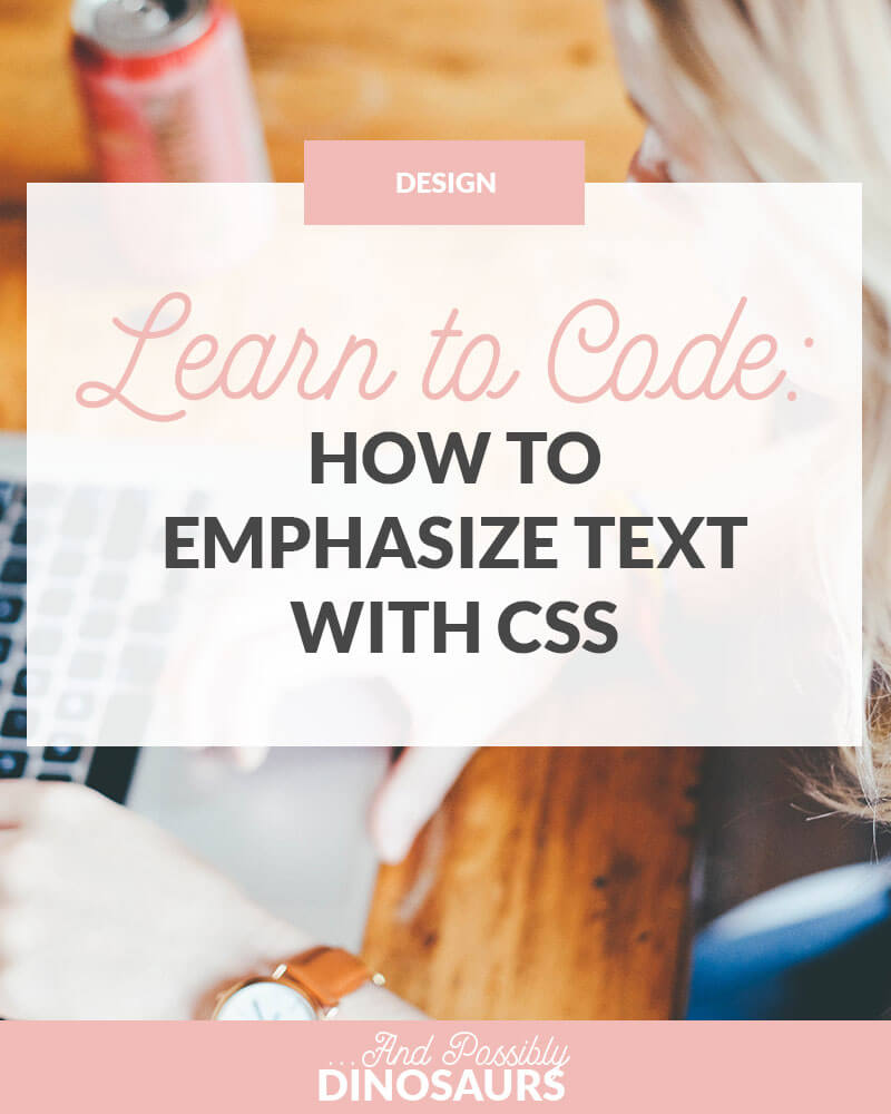 Learn to Code: How to Emphasize Text with CSS