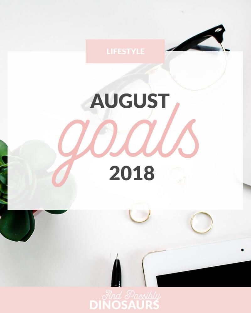 August Goals 2018