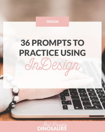 36 Prompts to Practice Using InDesign