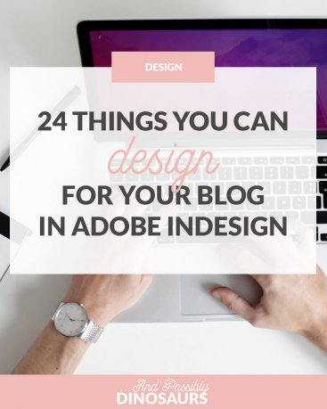 24 Things You Can Design for Your Blog in Adobe InDesign