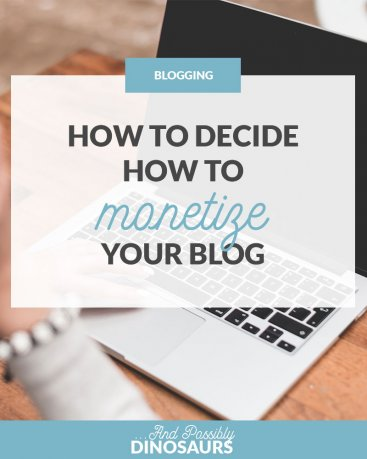 How to Decide How to Monetize Your Blog